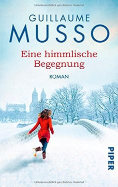 Eine himmlische Begegnung: Roman: Amazon.de: Guillaume Musso, Antoinette Gittinger: Bücher