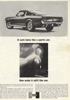 Mustang featured in Hurst Shifter Ad Ford Mustang 1964, Ford Mustang Fastback, Mustang Cars, Ford Mustangs, Vintage Advertisements, Vintage Ads, Vintage Iron, Bicicletas Raleigh, Vintage Mustang