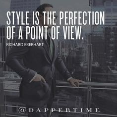 Style is the perfection of a point of view. Background photo @cesarrenuan #DapperTime #dapper #menlifestyle #menstyle #mensfashion #menwithclass #menwithstyle #instafashion #gentleman #watches #timepieces #quotes #menquotes #instaquotes #gentquotes #wordsofwisdom #words #sayings # #advice