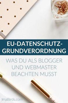 Ist deine Webseite EU-Datenschutz-Grundverordnung (DSGVO) ready? Was du als Blogger, Webmaster und Online Marketer beachten musst.