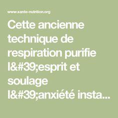 Cette ancienne technique de respiration purifie l'esprit et soulage l'anxiété instantanément - Santé Nutrition