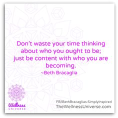 The #Wellness Universe #Quote of the Day by Beth Bracaglia #WUVP #content #You  www.TheWellnessUniverse.com