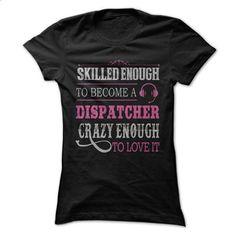 Awesome Dispatcher Shirt - custom t shirt #hoodie #clothing