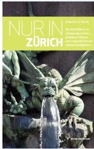 Only in Zurich a Guide to Unique Locations Hidden Corners and Unusual Objects for sale online Guide Book, Historical Sites, Book Lovers, Garden Sculpture, Objects, Europe, Unique, Illustration, Books