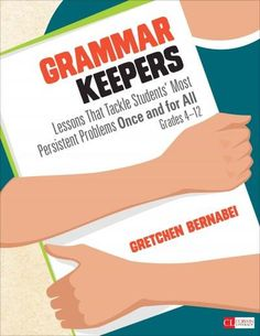 Corwin Literacy: Grammar Keepers : Lessons That Tackle Students' Most Persistent Problems Once and for All, Grades by Gretchen S. Bernabei Paperback) for sale online Grammar And Punctuation, Teaching Grammar, Grammar Lessons, Teaching Writing, Teaching English, Teaching Ideas, Grammar Games, Expository Writing, Grammar Worksheets