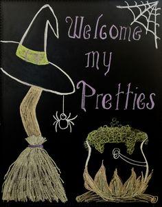 Welcome My Pretties Happy Halloween Halloween Chalkboard Art, Chalkboard Wall Art, Chalkboard Doodles, Chalkboard Writing, Kitchen Chalkboard, Chalk Wall, Chalkboard Drawings, Chalkboard Lettering, Chalkboard Designs