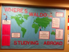 Do a Where's Waldo themed bulletin board about Studying Abroad. Use clues to inform residents about a certain location and see if they can guess where Waldo is!