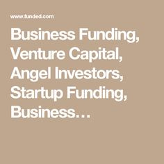 Business Funding, Venture Capital, Angel Investors, Startup Funding, Business…