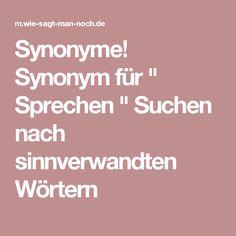 """Synonyme! Synonym für """" Sprechen """" Suchen nach sinnverwandten Wörtern"""