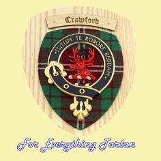 Clan Crawford Tartan Woodcarver Wooden Wall Plaque Crawford Crest 7 x 8 | foreverythinggenealogy.openstores.com.au
