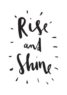 Rise and shine! hand lettered motivational typography message