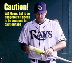 Rays rookie Wil Myers is hitting .326 with nine homers and 37 RBIs in just 47 games this season. He doesn't use batting gloves. He invents his own bat flips. He's a dangerous, dangerous man at the plate and Matt Joyce wants all opposing pitchers to know it. LOL
