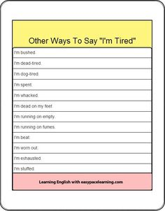 other ways to say [I'm tired.]
