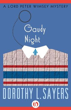 Gaudy Night, Dorothy L. Sayers  Again, read: everything Sayers has ever written. Ahem, please excuse those hysterical italics. Her Lord Pete...