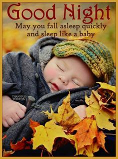 Good Night May You fall Asleep Quickly And Sleep Like A Baby goodnight good night goodnight quotes goodnight quote goodnite sweet dreams Good Night Baby, Good Night Prayer, Good Night I Love You, Good Night Sleep Tight, Good Night Friends, Good Night Blessings, Good Night Wishes, Good Night Sweet Dreams, Good Night Image