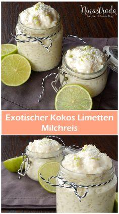 Mit diesem Rezept holt Ihr euch den Frühling in die Küche. Ein leckerer Kokos Limetten Milchreis. Das Rezept zu diesem fruchtigen Dessert findet Ihr hier: http://ninastrada.com/kokos-limetten-milchreis/