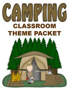 Camping Classroom Theme Packet $4.95 digital download...don't know if you have anything like these things, but WAY cute ideas for dirt cheap!!!