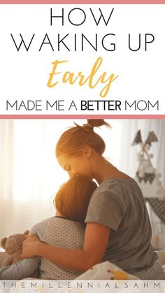 Waking Up Early Made Me A Better Mom - The Millennial SAHM