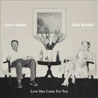 Love Has Come For You by Steve Martin and Edie Brickell.
