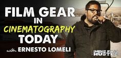 FILM GEAR, CINEMATOGRAPHY, Ernesto Lomeli , american society of cinematographers, cinematographer, film school, independent film, moviemaker, guerrilla filmmaking, tarantino, indie film, film crew, cinematography, short films, film festivals, screenwriter, screenwriting, filmmaking stuff