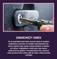 Jak poradzić sobie z zamarzniętym zamkiem? In Case Of Emergency, Simple Life Hacks, Home Hacks, Good Advice, Good To Know, Home Remedies, Fun Facts, Diy And Crafts, Household