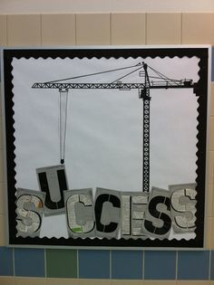 SUCCESS! Construction Bulletin Boards, Construction Theme Classroom, School Bulletin Boards, Classroom Door, Classroom Setup, New School Year, Sunday School, Vocational Skills, Reading Themes
