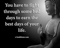Fight through some bad days