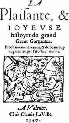 Anonymous, Title page, Rabelais,  Gargantua  (Valence: Claude La Ville, 1547). Phot. Bibl. Nat. Paris.