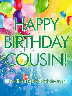have the happiest birthday happy birthday card for cousin.Best 20 Cousin Birthday Wishes birthday cousin Happy Birthday Woman, Happy Birthday Cousin Female, Happy Birthday Wishes Cards, Birthday Blessings, Happy Birthday Meme, Happy Birthday Pictures, Birthday Memes, Card Birthday, Unicorn Birthday