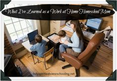 What I've Learned as a Work-at-Home, Homeschool Mom