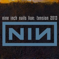 nine inch nails: tension 2013 at #Chaifetz Arena Oct. 1, 2013