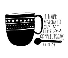 Lisa Congdon Art + Illustration, life in coffee I Love Coffee, My Coffee, Coffee Talk, Hand Lettering Fonts, Typography, Coffee Spoon, Food Quotes, Love Songs, Beautiful Words