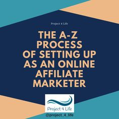 In order to set up as an online affiliate marketer, the a-z or whole process, I think you would need first of all to learn the basics! Project 4, About Me Blog, Marketing, Learning, Check, Life, Teaching, Studying
