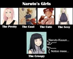 Sakura is the Pretty, Temari is the Cool, Tenten in the Cute, Ino is the Sexy, and... Hinata is the Creepy. #HinataMemes