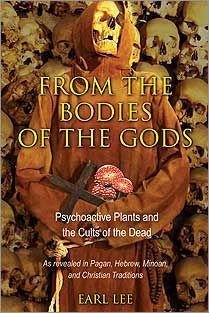 From the Bodies of the Gods - Did you know harvesting hallucinogenic mushrooms from the corpses of shamans and other holy men were common practices that provided a way to commune with the dead?