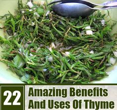 22 Amazing Benefits And Uses Of Thyme. Potential Anti-cancer Properties:  Studies have proved that the constituents found in the extracts of Mastic thyme may protect from colon cancer. Consumption of wild thyme has been found to induce cell death in the breast cancer cells.