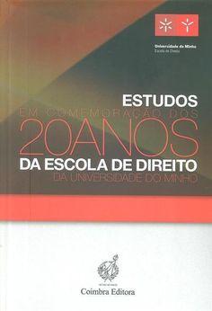 Estudos em comemoração dos 20 anos da Escola de Direito da Universidade do Minho.  1ª ed Coimbra Editora, 2014