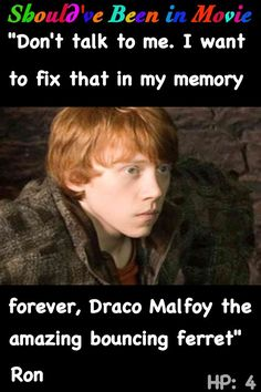 Harry Potter and the Goblet of Fire  Should've Been in Movie Ron funny Malfoy ferret. FOLLOW HARRY POTTER 3!!!!