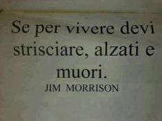 Che peccato,abbiamo soffocato la scintilla di Dio in noi nel danaro.What a shame, we smothered the spark of God in us in the money Ispirational Quotes, Words Quotes, Sayings, Jim Morrison Poetry, Italian Phrases, Motivational Photos, American Poets, Say That Again, Life Rules