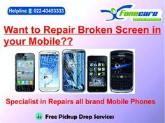 Cell phone screen repair Andheri mumbai, Smartphone repairs Goregaon mumbai