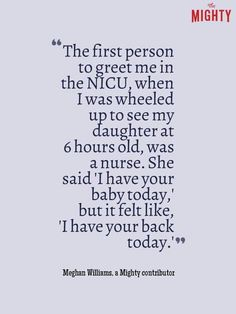 This is what all changed where I wanted to be after my baby boy was transported to NICU.the transport team and his admitting nurse were Heaven sent angels to us & saved Collin's life! Nicu Quotes, Preemie Quotes, Nurse Quotes, Baby Quotes, Family Quotes, Preemie Babies, Premature Baby, Preemies, Nursing Jobs