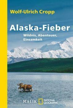 Alaska-Fieber von Wolf-Ulrich Cropp - Taschenbuch - buecher.de