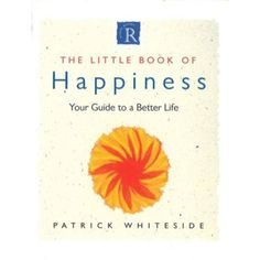 Buy Little Book Of Happiness by Patrick Whiteside and Read this Book on Kobo's Free Apps. Discover Kobo's Vast Collection of Ebooks and Audiobooks Today - Over 4 Million Titles! Free Epub Books, Free Ebooks, Every Day Book, This Book, Little Books, Mind Body Spirit, Book Summaries, Best Selling Books, Better Life