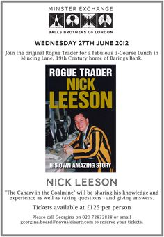 Balls Brothers of London - Rogue Trader Nick Leeson June 27th