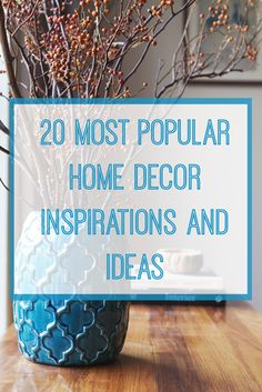 20 Most Popular Home Decor Inspirations and Ideas - the most popular blog posts…