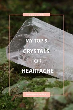 Heartache is always hard to deal, here's some crystals that I use whenever I am going through hard times.