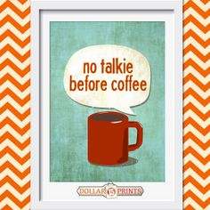 No Talkie Before Coffee Quote Wall Art Print. $5.00, via Etsy.