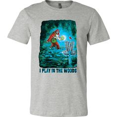 I Play in the Woods Disc Golf Apparel by MudgeWare featuring Big Foot getting a late round in:)