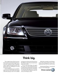 THINK BIG, Volkswagen Phaeton, Arnold Worldwide Boston, Volkswagen, Print, Outdoor, Ads