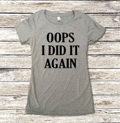 Oops I Did It Again Pregnancy Shirt - Pregnancy Announcement Shirt - Baby Shower Gift - Maternity Shirt - Pregnancy T-Shirt HOW TO ORDER: 1) Select your Size/Shirt Color (Size charts shown in images)